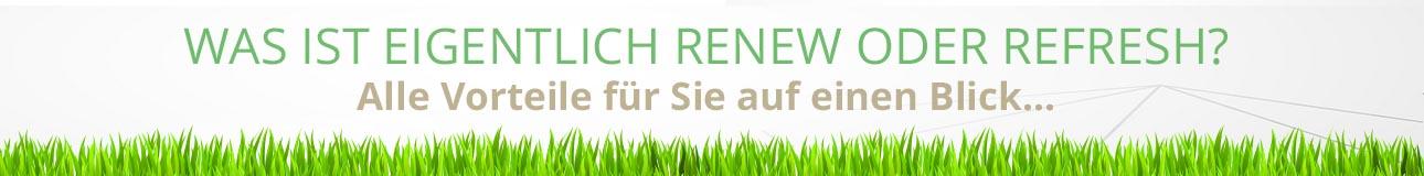 Was ist eigentlich Renew oder Refresh?
