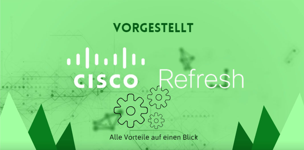 CISCO Refresh Vorgestellt