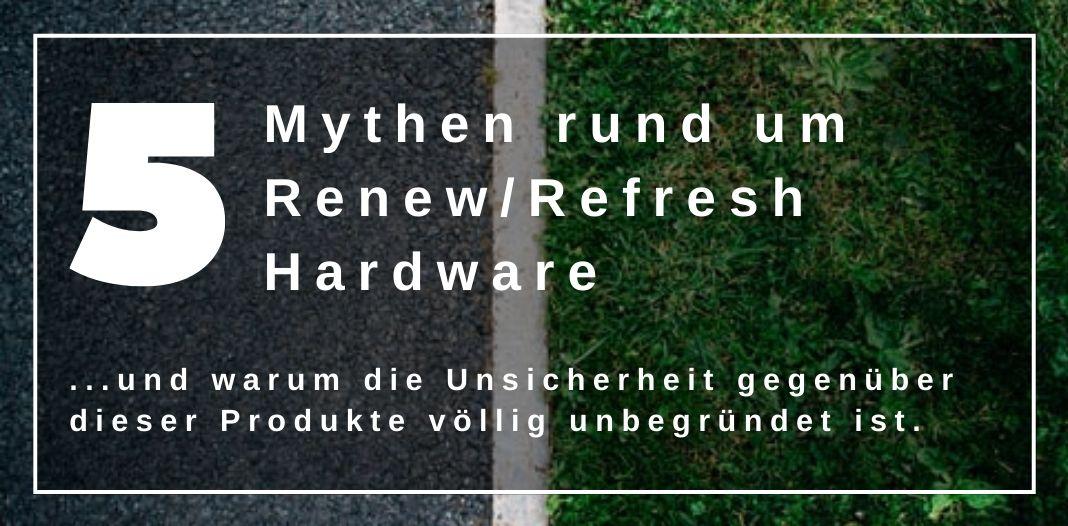 5 Mythen rund um Renew/Refresh