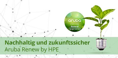 Nachhaltig und zukunftssicher - Aruba Renew by HPE