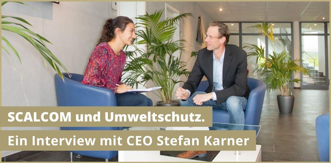SCALCOM und Umweltschutz: Ein Interview mit CEO Stefan Karner