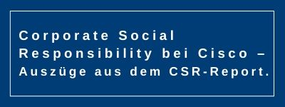 EIN EINBLICK IN DEN CORPORATE-SOCIAL-RESPONSIBILITY-REPORT VON CISCO SYSTEMS