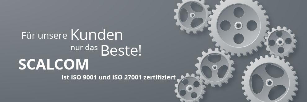 SCALCOM ist ISO 9001 und ISO 27001 zertifiziert!