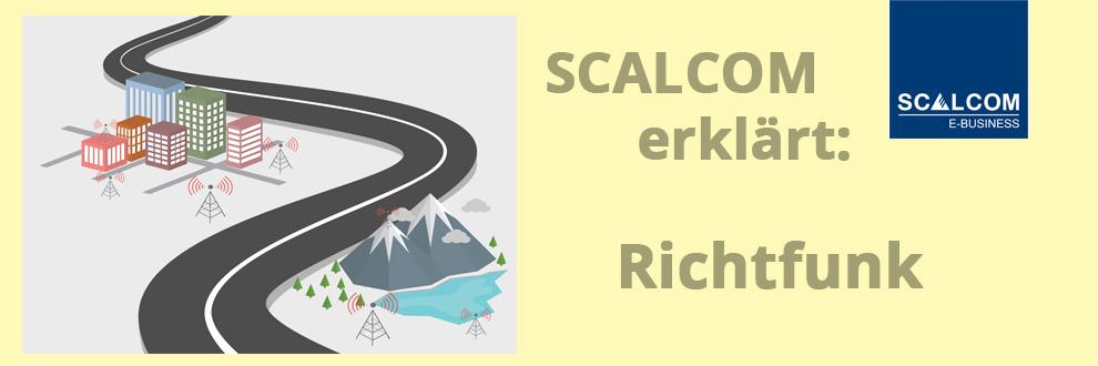 SCALCOM erklärt: Richtfunk