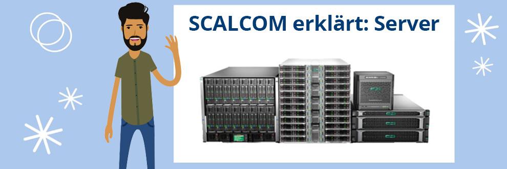 SCALCOM erklärt: Server