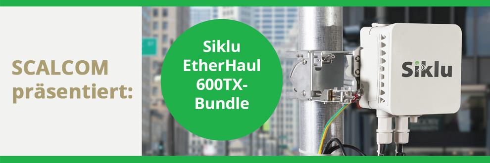 SCALCOM präsentiert: Siklu EtherHaul-600TX Link-Set